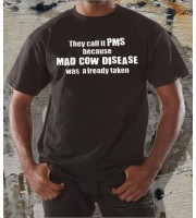 They Call It Pms T-shirt