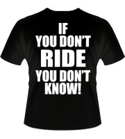 If You Don't Ride T-shirt