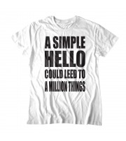 A Simple Hello Could Leed To A Million Thins Topp