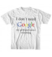I Don't Need Google - My Girlfriend Knows Everything T-shirt