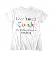 I Don't Need Google - My Boyfriend Knows Everything Topp