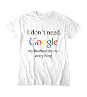 I Don't Need Google - My Husband Knows Everything Topp
