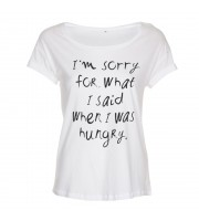 I'm Sorry for What I Said When I Was Hungry Loose Fit Top
