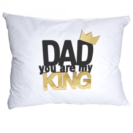 Dad You Are My King