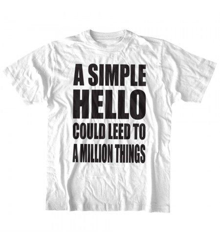 A Simple Hello Could Leed To A Million Things