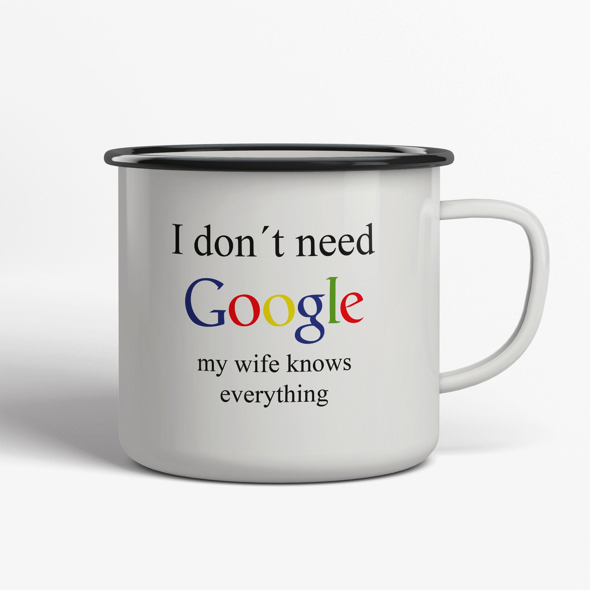 I Don't need Google My Wife Emaljmugg
