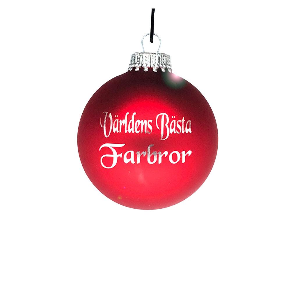 Världens Bästa Farbror Julgranskula