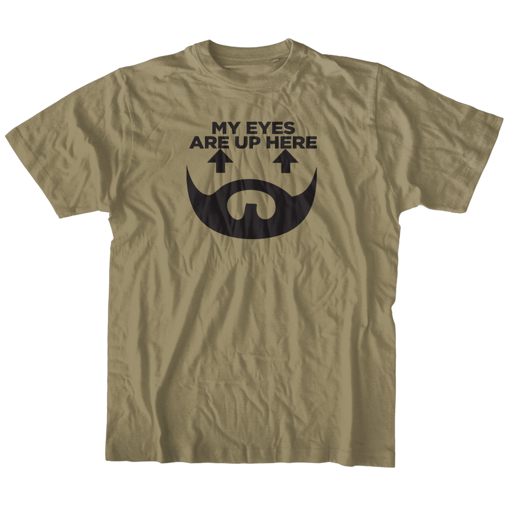 my eyes are up here skägg t-shirt