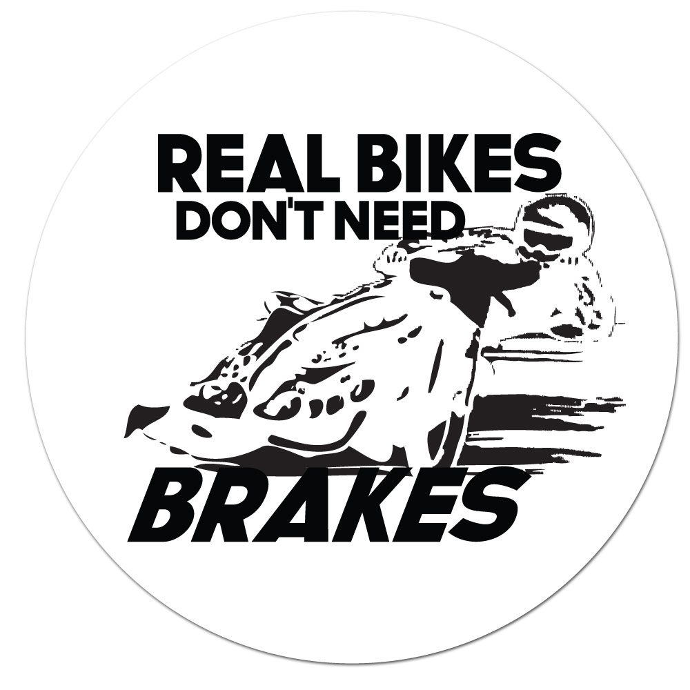 Real Bikes Don't Need Brakes Klisterdekal